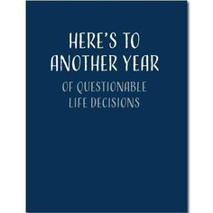 Here's To Another Year of Questionable Life Decisions - Funny Birthday Cards for Men - Funny Birthday Cards for Women - Greeting Cards - Dry Wit Co Birthday Card Messages, Cool Birthday Cards, Birthday Card Sayings, Birthday Cards For Friends, Men Birthday, Humor Birthday, Quotes For Birthday Cards, Birthday Presents, Birthday Captions Funny