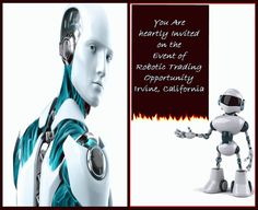 Event For Automated Trading Systems and Their Advantages  Event for Robotic #Trading #Opportunities in #Irvine, #California  Saturday, March 29, 2014, 12:00 PM:  Let's meet up this #Saturday at 12:30 pm This is a #FREE #EVENT  Please RSVP on 909-717-7623 and get in touch with Al or Rani Powell  · For more detailed Information visit http://onlineroboticstocktrader.com/