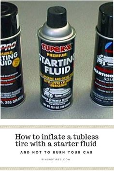 inflating a tubless tire with a starter fluid