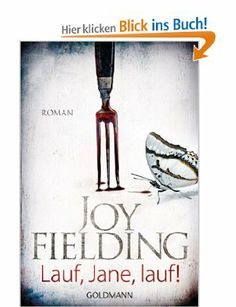 Lauf, Jane, lauf!: Roman: Amazon.de: Joy Fielding, Mechtild Sandberg-Ciletti: Bücher