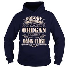 OREGAN Nobody is perfect. But if you are OREGAN you're pretty damn close - OREGAN Tee Shirt, OREGAN shirt, OREGAN Hoodie, OREGAN Family, OREGAN Tee, OREGAN Name #gift #ideas #Popular #Everything #Videos #Shop #Animals #pets #Architecture #Art #Cars #motorcycles #Celebrities #DIY #crafts #Design #Education #Entertainment #Food #drink #Gardening #Geek #Hair #beauty #Health #fitness #History #Holidays #events #Home decor #Humor #Illustrations #posters #Kids #parenting #Men #Outdoors…