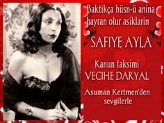 Safiye Ayla-Baktıkça hüsn-ü anına hayran olur aşıkların/Kanun taksimi:Ve...