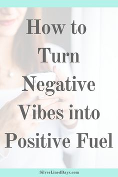 Whether it's at your office or home, rather than taking on their negativity or contributing to the vent fest, why not turn things around. Yes, turn the negative vibes into positive fuel! positive vibes, raise vibrations, law of attraction, raise frequency, happiness, inspiration, motivation