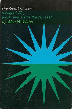 The Spirit of Zen by Alan Watts. Grove Press. This copy appears to be hardcover, 1958 (?). Cover design and illustration by Roy Kuhlman. www.roykuhlman.com