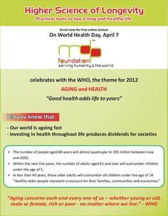 MDP Foundation celebrates World Health Day 2012 with a FREE WEBINAR on The Higher Science of Longevity.  Register at mdplongevity.eventbrite.com