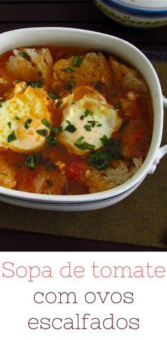 Sopa de tomate com ovos escalfados | Food From Portugal. Não tem tempo? Quer fazer uma receita rápida para o jantar? Esta sopa de tomate com ovos escalfados é perfeita! É nutritiva, saborosa e fácil de preparar! Experimente esta sopa deliciosa! #receita #sopa #tomate #ovo