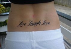 live+laugh+love+tattoos | Small Lower back Tattoo