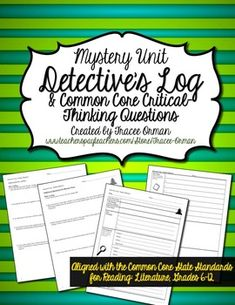Common Core Reading Mystery Unit Detective Log & Critical-Thinking Questions - use with ANY mystery/detective story. (grades 6-12, priced)