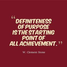 """""""Definiteness of purpose is the starting point of all achievement."""" - W. Clement Stone #motivation #inspiration"""