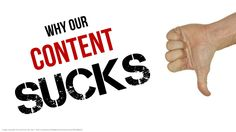 why-ourcontentsucks by Jonathon Colman @Jonathon Colman via Slideshare