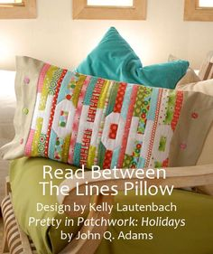 Read Between The Lines Pillow by Kelly Lautenbach for Pretty in Patchwork   Christmas in July 2012   by Jenny at  Stumbles & Stitches