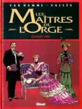 Jean VAN HAMME ; Francis VALLÈS - Les maîtres de l'orge : tome 2 (Glénat). Période historique : XIXe siècle en Belgique