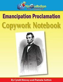 Emancipation Proclamation Copywork Notebook $3.00-$17.99 This particular Copywork Notebook walks your student through daily bite-sized portions of Abraham Lincoln's Emancipation Proclamation. Includes vocabulary activities. http://www.theoldschoolhouse.com/product/emancipation-proclamation-copywork-notebook/
