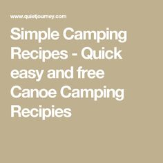Simple Camping Recipes - Quick easy and free Canoe Camping Recipies