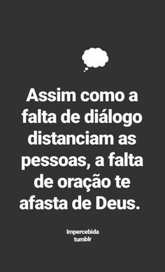 Just as a lack of dialogue distances people away from you, a lack of prayer brings you away from God. My Jesus, Jesus Christ, Frases Tumblr, Jesus Freak, Some Words, God Is Good, Jesus Loves, Word Of God, Christian Quotes