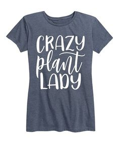 Loving this Heather Blue 'Crazy Plant Lady' Relaxed-Fit Tee - Women's on #zulily! #zulilyfinds
