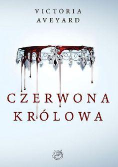 """Victoria Aveyard - """"Czerwona Królowa"""" - 8/10. Link do recenzji: http://lubimyczytac.pl/ksiazka/242094/czerwona-krolowa/opinia/31373343#opinia31373343"""