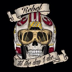 Rebel til the day I die - Star Wars