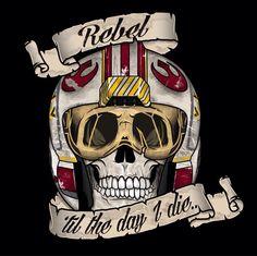 Rebel til the day I die - Star Wars