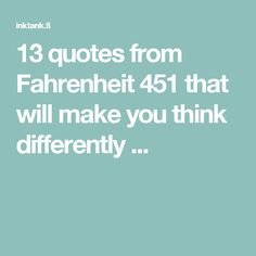 13 quotes from Fahrenheit 451 that will make you think differently ...