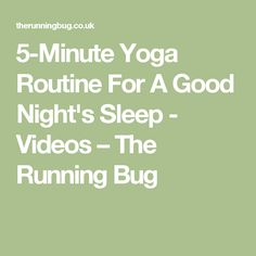 5-Minute Yoga Routine For A Good Night's Sleep - Videos – The Running Bug
