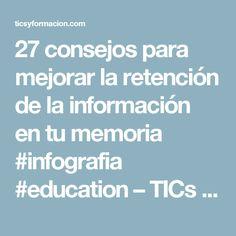 27 consejos para mejorar la retención de la información en tu memoria #infografia #education – TICs y Formación