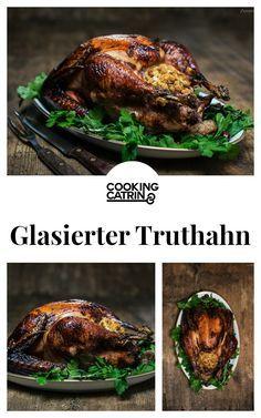 Gefüllter Truthahn, Rezept Truthahn, Truthahn Rezept, glasierter Truthahn, roast turkey, turkey,  filled turkey, glazed turkey recipe, christmas, christmastime, thanksgiving,