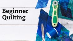 Beginner Quilting   National Quilters Circle #LetsQuilt