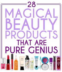 28 Magical Beauty Products That Are Pure Genius--all kinds of things I want to remember to check out!!