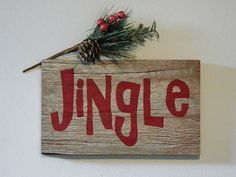 Rustic Holiday Decor - Barnwood Christmas Decoration - Jingle Wood Sign - Hand Painted Holiday Decoration - Jingle