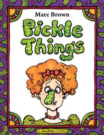 Pickle Things | http://paperloveanddreams.com/book/937022702/pickle-things | Have you ever seen a pickle…? Marc Brown, bestselling author, illustrator and creator of the award winning Arthur book and television series, ponders the many ways you might not encounter a pickle in this hilarious re-release of the popular fan favorite, Pickle Things.- With audio narration by Marc Brown