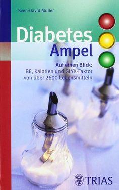 Diabetes-Ampel: BE, Kalorien und GLYX-Faktor von über 2600 Lebensmitteln