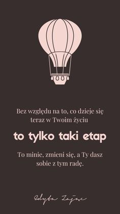 #1 Tapety na telefon z cytatami - Psychologia w życiu - Edyta Zając Motivation Text, Swimming Motivation, Motivational Slogans, Comfort Quotes, Meaningful Words, Inspirational Thoughts, Good Advice, Life Lessons, Wise Words