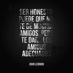 Find images and videos about phrases, john lennon and friendship on We Heart It - the app to get lost in what you love. John Lennon, Miguel Angel Garcia, Advertising Ads, In Writing, Honesty, Cards Against Humanity, In This Moment, My Love, Words