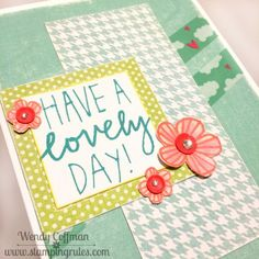 Stamping Rules!: Day 177: Have a Lovely Day Mojo Card