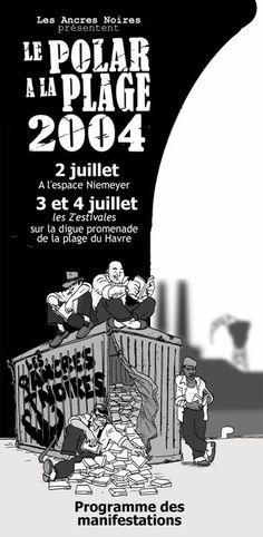 2ème édition Festival Polar à la Plage, au Havre (76600) : 02-04/07/2004. Conception : Alexis Delahaye