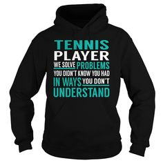 Tennis Player We Solve Problem Job Title TShirt