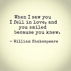 """When I saw you, I fell in love, and you smiled because you knew."" #lovequotes"