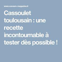 Cassoulet toulousain : une recette incontournable à tester dès possible !