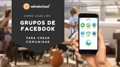 Cómo Usar los Grupos de Facebook para Crear una Comunidad
