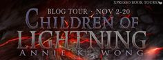 BLOG TOUR, REVIEW & #GIVEAWAY - Children of Lightning by Annie K. Wong - #Adult, #Fantasy, 3 out of 5 (good), Xpresso Book Tours  (November)