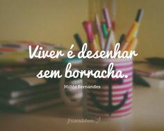 Viver é desenhar sem borracha. Braided T Shirts, Tumblr Iphone, Creative Instagram Stories, Frases Tumblr, Quote Posters, Cool Words, Sentences, Decir No, Hand Lettering