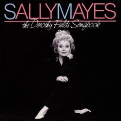 Sally Mayes - Sings the Dorothy Fields Songbook Music CD 1992, DRG #ShowVocals