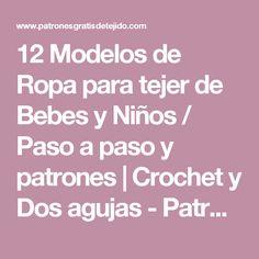 12 Modelos de Ropa para tejer de Bebes y Niños / Paso a paso y patrones | Crochet y Dos agujas - Patrones de tejido