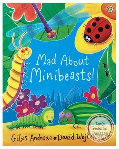 Mad About Minibeasts - G.Andreae / D. Wojtowycz. Sezon na robaki, insekty i owady  uważam za otwarty! Latające, pełzające, skaczące i pływające żyjątka imageto główni bohaterowie barwnej książeczki obrazkowej, pt. 'Mad About Minibeasts', która zapewni małym odbiorcom nie lada atrakcje...