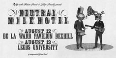 Neutral Milk Hotel + Laetitia Sadier in Manchester May) & London May) - All Tomorrow's Parties Neutral Milk Hotel, Leeds University, All Tomorrow's Parties, New Bands, Band Posters, Cover Art, Manchester, Design Inspiration, London