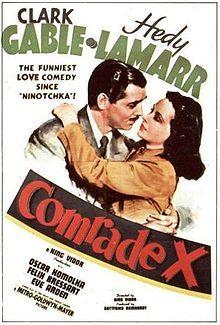Comrade X. Clark Gable, Hedy Lamarr, Oskar Homolka, Felix Bressart, Eve Arden. Directed by King Vidor. MGM. 1940
