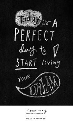 Today is a perfect day to start living your dream./ Image via Minna May Design & Illustration