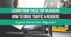 This week's post sees 23 top smart and successful bloggers share their new post promo strategies!