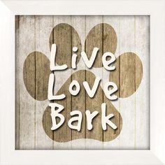Live Love Bark Wall Art